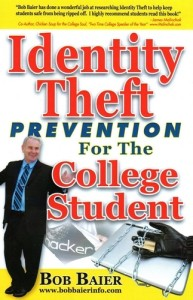 """In """"Identity Theft Prevention for the College Student,"""" Bob Baier explains the seven most important things you need to know to prevent identity theft. The information is especially helpful for college freshmen."""